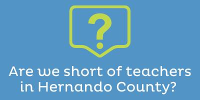 Are we short of teachers in Hernando County?