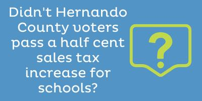 Didn't Hernando County voters just pass a half-cent sales tax increase for schools?