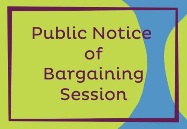Public Notice of Bargaining Session