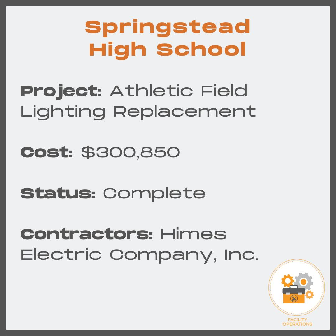 Springstead High School Athletic Field Lighting Replacement - Cost $300,850 - Status Complete - Contractors Himes Electric Co., Inc.