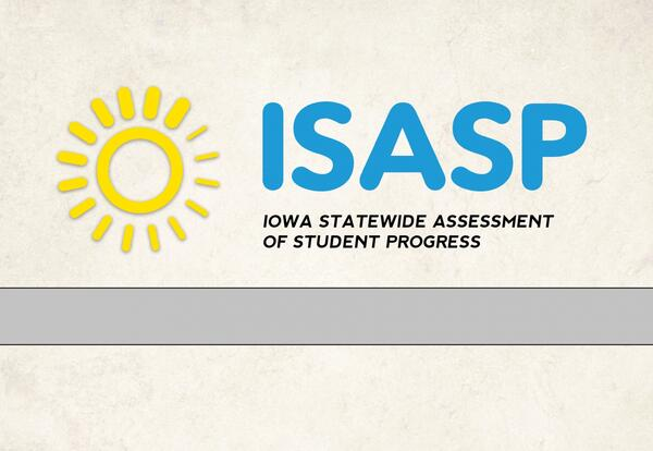 Iowa Statewide Assessment of Student Progress (ISASP) Testing