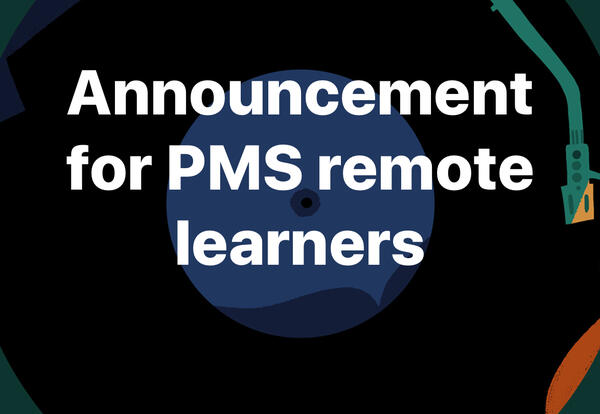 An announcement for PMS remote learners.