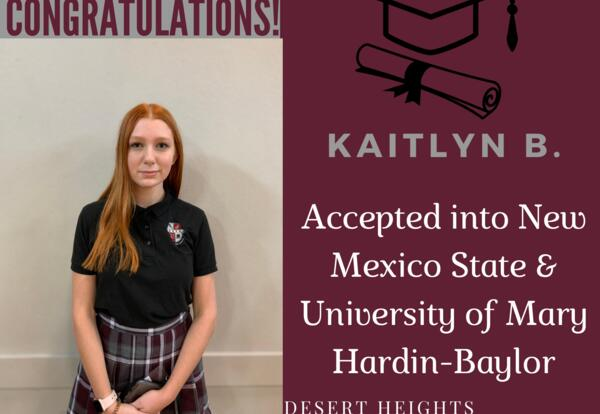 Kaitlynn B. accepted into New Mexico University and the University of Mary Hardin-Baylor
