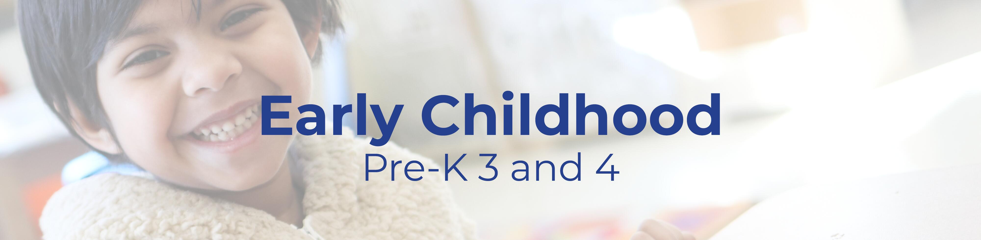 "Text that reads ""Early Childhood Pre-K 3 and 4"" overlaid on a picture of a student working"