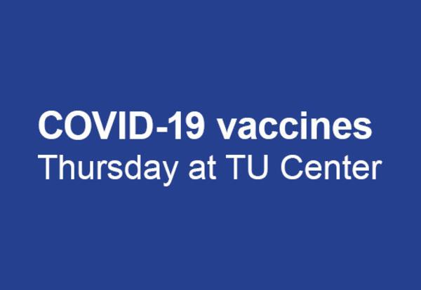 COVID-19 vaccinations Thursday at TU Center