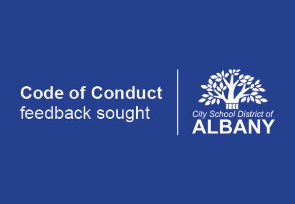 Text: Code of Conduct feedback sought Graphic: City School District of Albany tree logo
