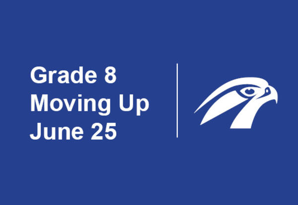 Text: Grade 8 Moving Up June 25 Graphic: Falcon logo