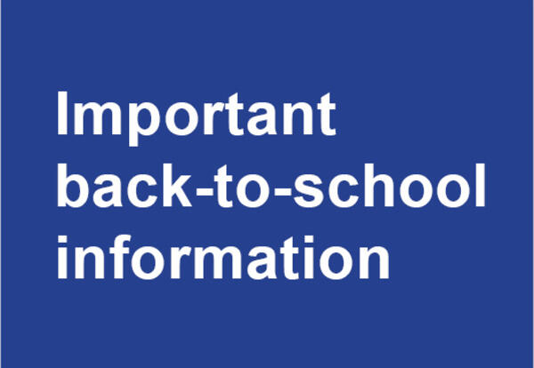 Important back-to-school information