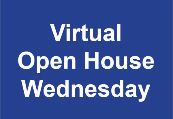 Virtual Open House Wednesday