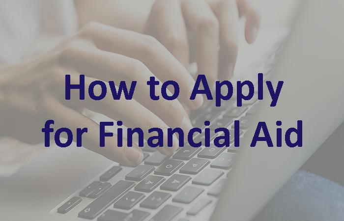 Financial Aid: How to Apply for Financial Aid