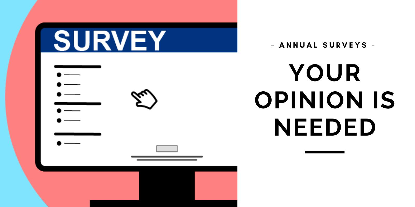 Please take a moment to complete our annual surveys.