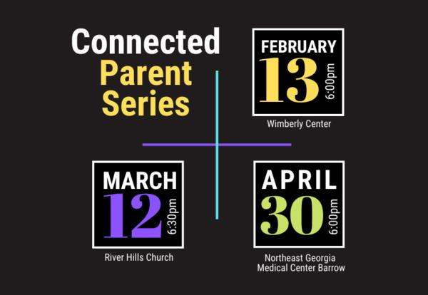 Connected Parent Series Feb 13, Mar 12, Apr 30