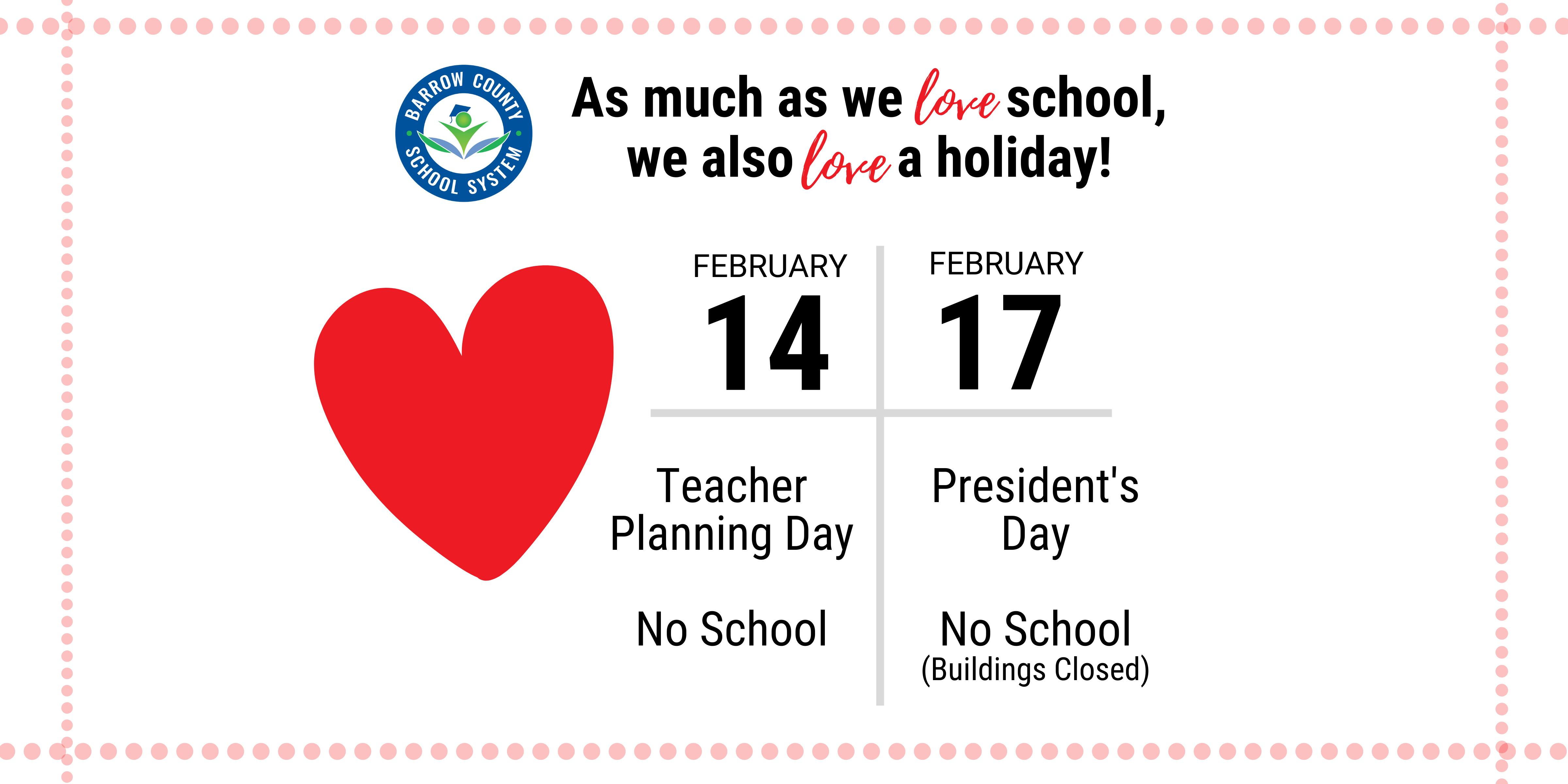 No school for students on February 14 and 17