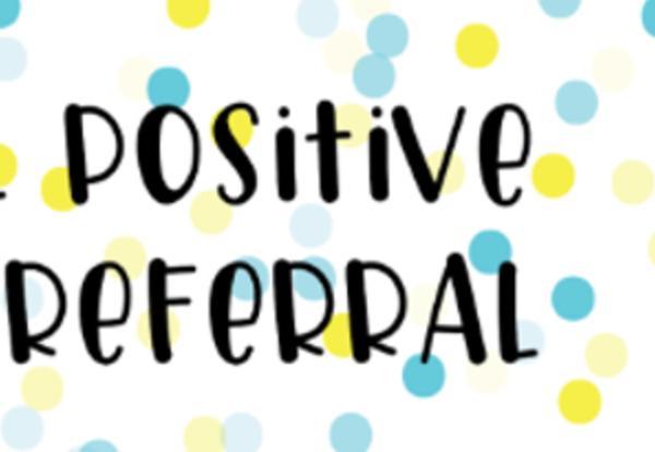 Virtual Positive Office Referrals