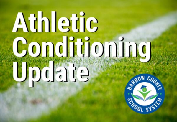 Athletic Conditioning Update Barrow County School System
