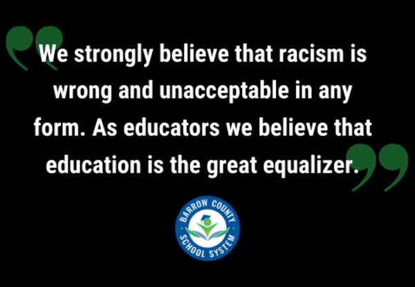 We strongly believe that racism is wrong and unacceptable in any form. As educators we believe that education is the great equalizer.