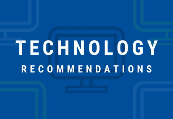 If you are buying your own technology, our ITS team has recommendations to help.