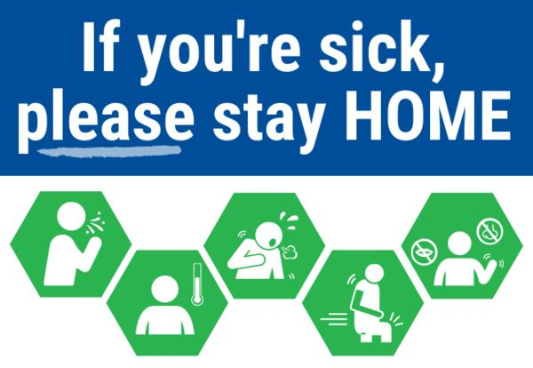 When you're sick, please stay home