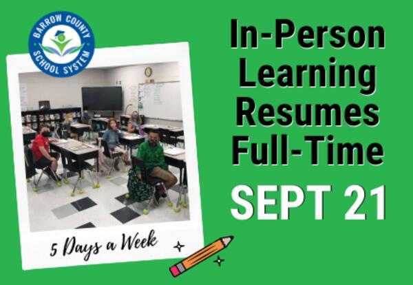 In-person learning resumes full-time Sept 21 - 5 days a week - Barrow County School System