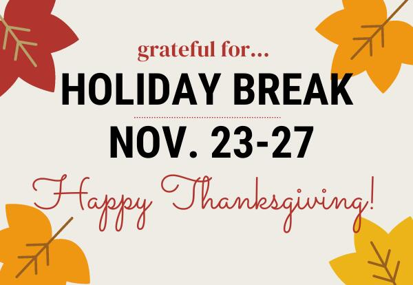 Thanksgiving Break Nov. 23-27