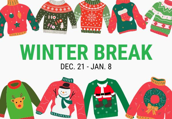 Winter Break Dec. 21-Jan. 8