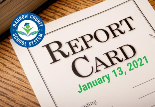 Barrow County School System Report Card January 13, 2021