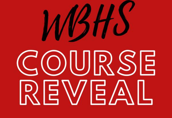 8th Grade Families: WBHS Course Reveal Info!