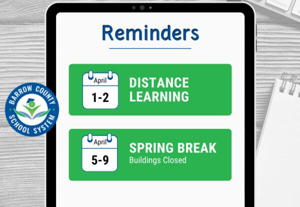 Distance Learning Days and Spring Break Reminders