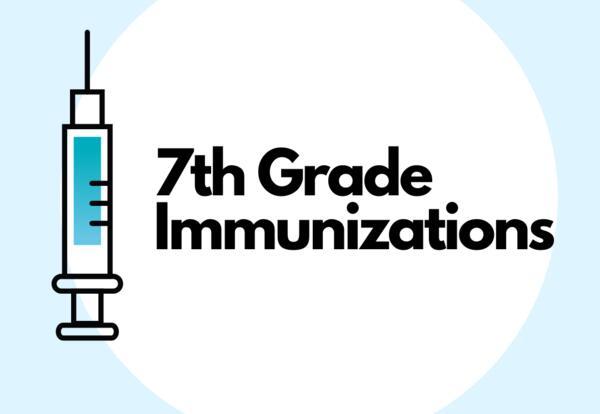 7th Grade Immunizations - UPDATE NEEDED