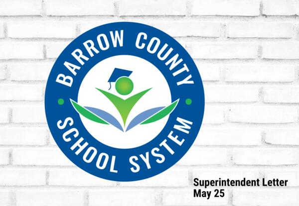 Barrow County School System Superintendent Letter May 25