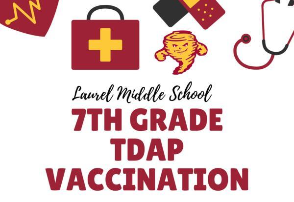 images of medical tools and tornado. words Laurel Middle School 7th Grade TDAP vaccination