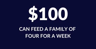 $100 Can feed a family of four for a week.