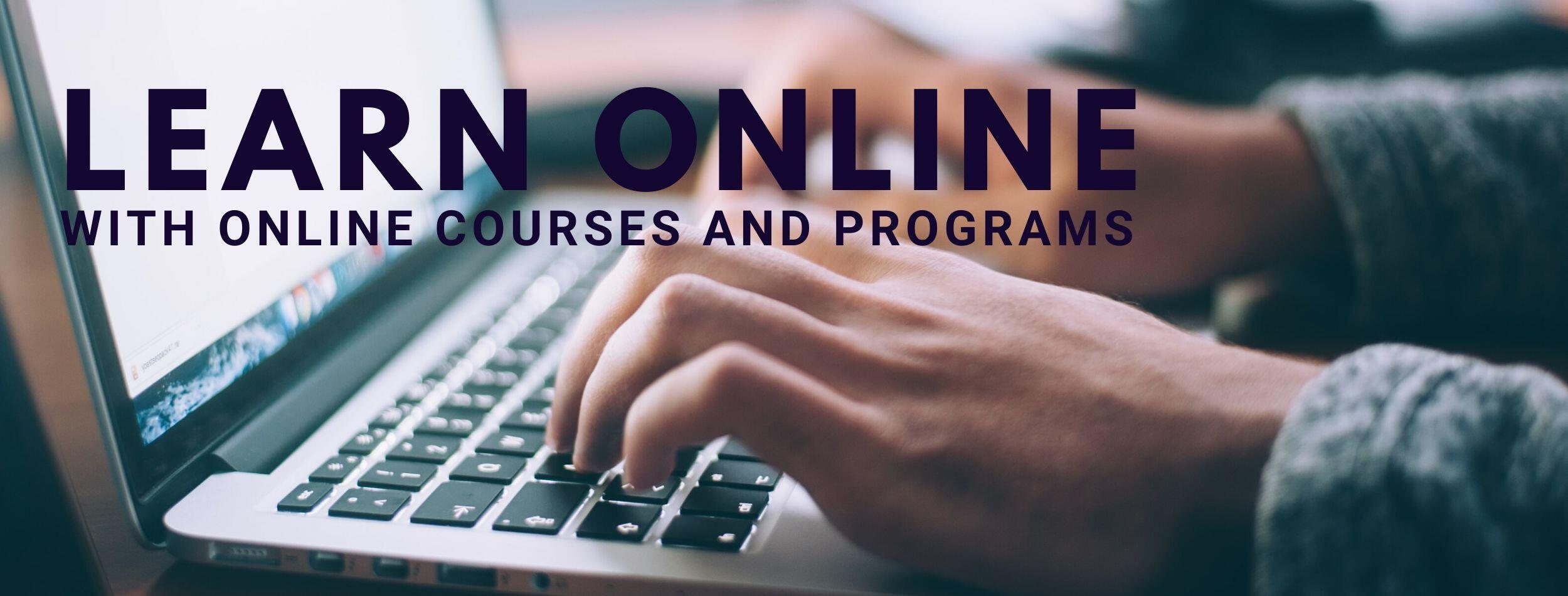 Learn online with online courses and programs