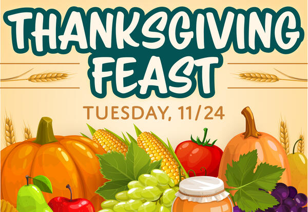 Next Week is Our Thanksgiving Feast!