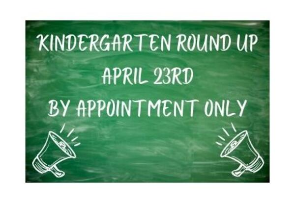 Kindergarten Roundup April 23rd by appointment only