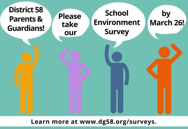 Please take the District 58 School Environment Survey