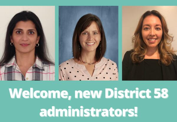 District 58 announces three administrative appointments