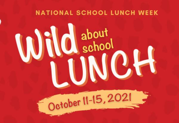 Grab a Jungle Vine and Get Ready to Swing Into National School Lunch Week!   October 11-15, 2021