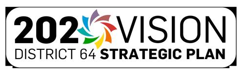 2020 Vision District 64 Strategic Plan