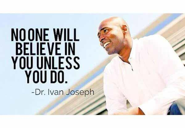 Dr. Ivan Joseph `96: No One Will Believe in You Unless You Do.