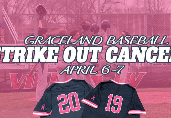 """Navy and pink jerseys in the foreground with Graceland baseball players in the background and text that reads, """"Graceland Baseball, Strike Out Cancer, April 6-7."""""""