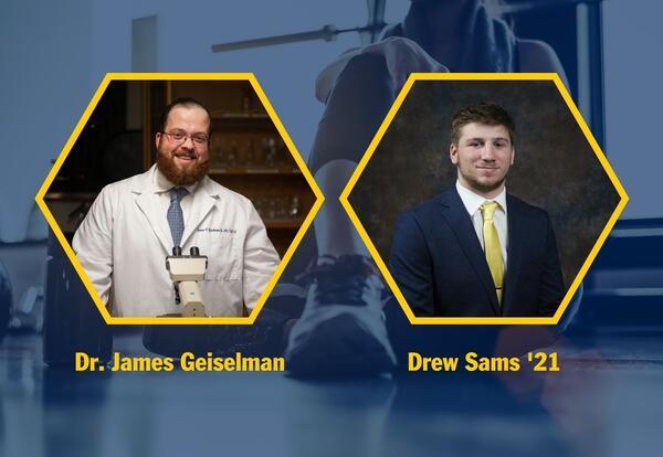 Dr. James Geiselman and Drew Sams