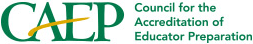 CAEP: Council for the Accreditation of Education Preparation