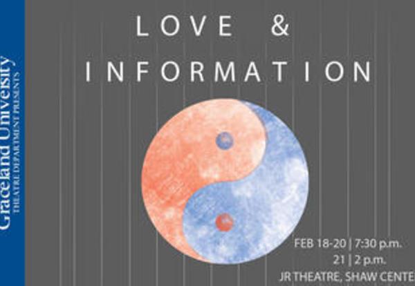 Graceland University Theatre Department Presents: Love & Information, Feb. 18-20, 7:30 p.m., Feb. 21, 2 p.m., JR Theatre, Shaw Center. (Yin & Yang sign)