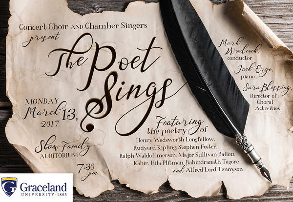 Parchment and feather pen scrolled: Concert Choir & Chamber Singers present The Poet Sings, Monday, March 13, 2017, Shaw Family Auditorium, 7:30 p.m., featuring the poetry of Henry Wadsworth Longfellow, Rudyard Kipling, Stephen Foster, Ralph Waldo Emerson