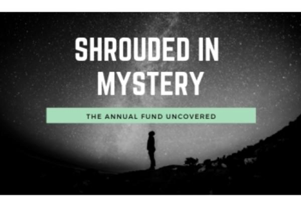 Shrouded in Mystery: The Annual Fund Uncovered