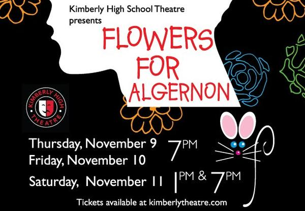 "Kimberly High School Theatre will present ""Flowers for Algernon"""