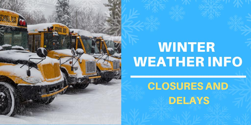 Winter weather closures and delays.