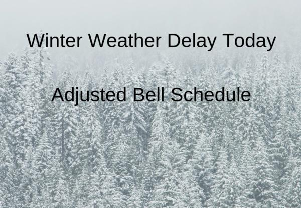 2 hour delay bell schedule -Friday  January 4, 2019