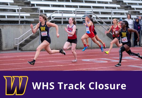WHS Track Closed to Public During Student Practices